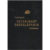 The Illustrated Veterinary Encyclopedia for Horsemen